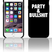 Party and Bullshit 5 5s 6 6plus phone cases
