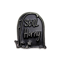 STILL HORNY Enamel Pin
