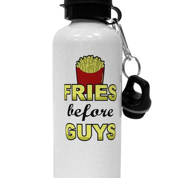 Fries Before Guys Aluminum 600ml Water Bottle by TooLoud