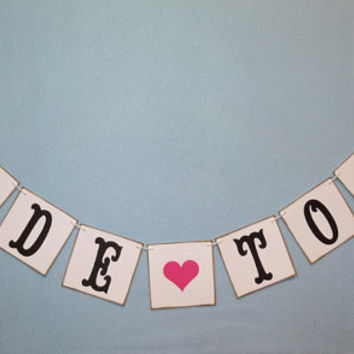 Bride To Be banner, bridal shower garland, engagement photo prop