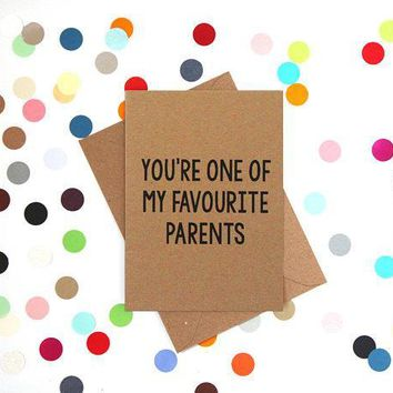 You're One Of My Favourite Parents Funny Mother's Day Card Card For Her Card For Mom FREE SHIPPING