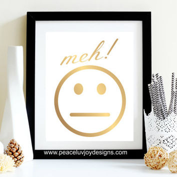 "Emoji Printable, ""Meh!"", Gold Foil, Emoji Art, 8x10, Instant Download, Emoji Print, Dorm Room Decor, Gift For Her, Modern Art, Emoji Art"