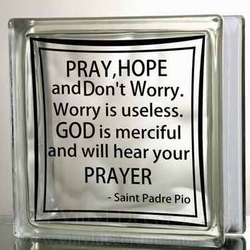Saint Padre Pio Pray Hope Don't Worry Glass Block Decal Tile Mirrors DIY Decal for Glass Blocks Saint Padre Pio Pray Hope Don't Worry