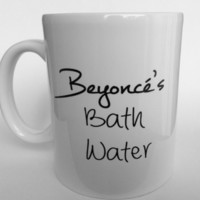 Rich Bake Sale — Beyoncé's Bath Water Mug