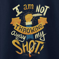 I am not throwing away my shot Hamilton Broadway parody tee t-shirt