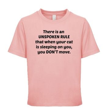 There Is An Unspoken Rule That When Your Cat Is Sleeping On You You Don't Move Unisex Kid's Tee