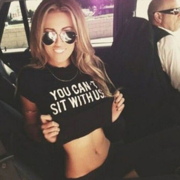 Women Black Midriff-baring Tops you can't sit with us Letter T-Shirts +Free Gift -Random Necklace-109