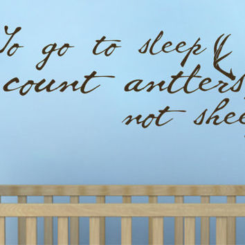 To go to sleep I count antlers not sheep wall decal vinyl sticker - script