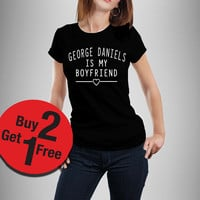 George Daniel is my boyfriend T-shirt the 1975 Boys shirt Fashion Tumblr