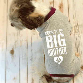 Soon to be Big Brother Small Dog Pajamas. Pregnancy Reveal Idea. New Baby Reveal Dog Shirt.
