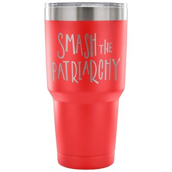 Smash the Patriarchy 30 oz Tumbler - Travel Cup, Coffee Mug