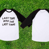 Anti Social Social Club Last time was the last time Baseball T shirt, Raglan T shirt, Unisex T shirt, Adult T shirt