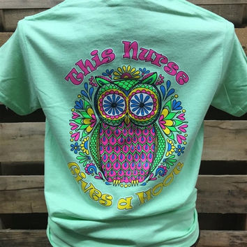Southern Chics This Nurse Gives a Hoot Owl LPN RN Girlie Bright T Shirt