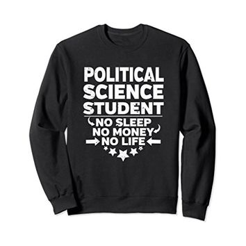 Political Science Major College Student Sweatshirt
