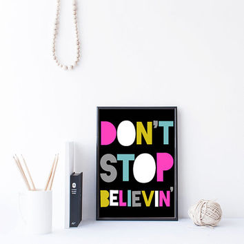 Don't Stop Believing Print, Song Lyrics Art, Instant Download Art, Journey Quote Printable Dorm Decor, 80s decor, 80s party, dorm wall art