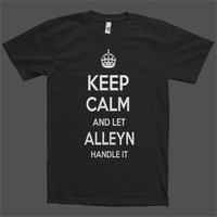 Keep Calm and let Alleyn Handle it Personalized Name T-Shirt