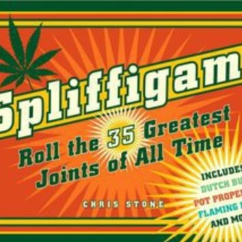 Spliffigami: Roll the 35 Greatest Joints of All Time by Chris Stone