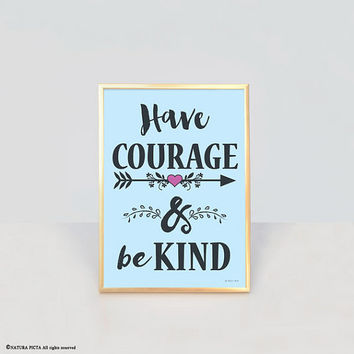 Have courage and be kind print-Cinderella print-quote print-home decor-print-typography print-nursery print-kids decor-NATURA PICTA-NPCP006