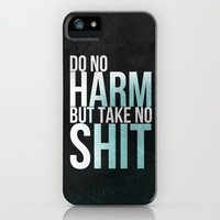 Do no harm, but take no shit typography quote art iPhone & iPod Case by Mercedes