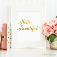 Hello Beautiful, printable wall art, faux gold foil art, bedroom decor, office decor, art for home, pretty wall art (digital download - JPG)