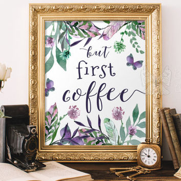But first coffee print, Printable wall art quotes sayings for coffee framed quotes printable quotes wall sayings coffee sign quote art
