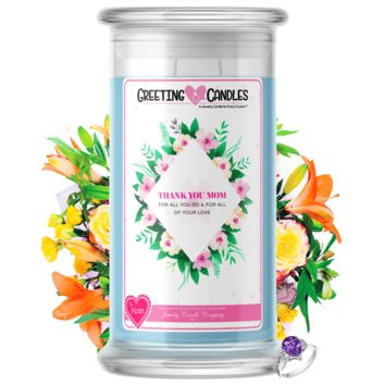 Thank You Mom, For All You Do & For All Of Your Love | Mother's Day Jewelry Greeting Candle®