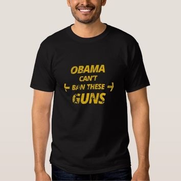 Obama Can't Ban These Guns Black T-shirt Man