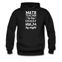 Math teacher by day. Deadly Ninja by night hoodie sweatshirt tshirt