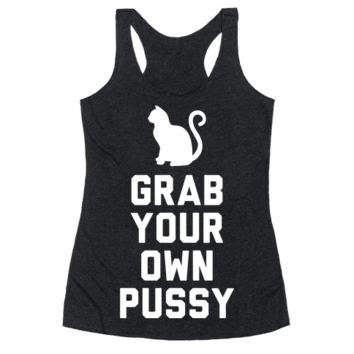 GRAB YOUR OWN PUSSY (WHITE) RACERBACK TANK
