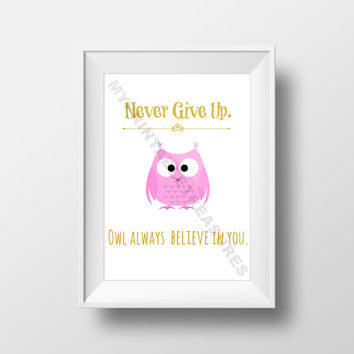 Owl Wall Art Decor, Never Give Up Print , Home Decor, Girls Room Art, Owl Always Believe You, Baby Shower Gift, Nursery Decor, Printable Art