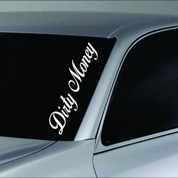 Large Dirty Money Car Truck Window Windshield Decal Sticker
