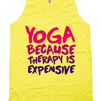 Funny Yoga Tank Yoga Because Therapy Is Expensive Yoga Clothes American Apparel Tank Gift For Yoga Lover Mens Ladies Unisex Tank WT-123