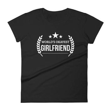 World's Okayest Girlfriend t-shirt, gifts for girlfriend, first anniversary, for her, army girlfriend, girlfriend shirt,best girlfriend ever