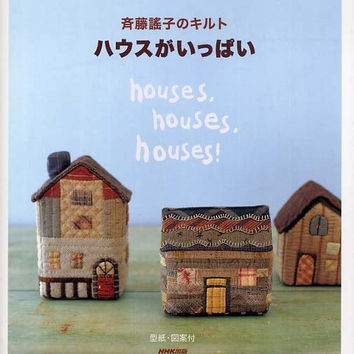 House, House, House by Yoko Saito - Japanese Quiling Pattern Book - Lovely Patchwork Quilt - B55