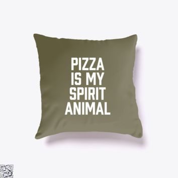 Pizza Is My Spirit Animal, Funny Throw Pillow Cover