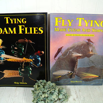 Fly Tying Books Set of 2 Paperback Books by Skip Morris; Fly Tying Made Clear And Simple & Tying Foam Flies - 2 Fly Fishing How To Handbooks