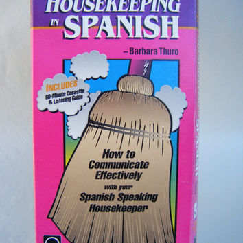 Housekeeping in Spanish HOw to Communicate Effectively with Your Spanish Speaking Housekeeper Audio Cassette