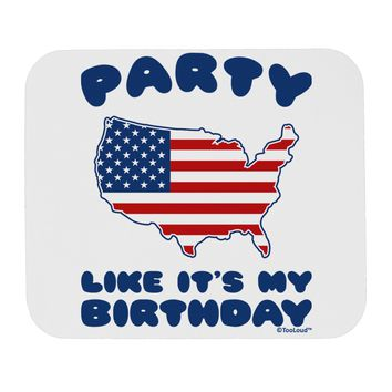 Party Like It's My Birthday - 4th of July Mousepad