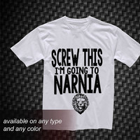 Screw this Narnia Tshirt Casual Wear Sporty Cool T shirt Funny Shirt Cute Direct to garment
