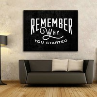 Remember Why You Started Framed Canvas Wall Art Motivational Hustle Series