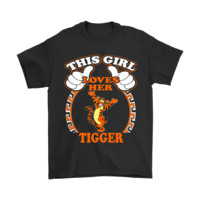 This Girl Loves Her Tigger Winnie The Pooh Shirts