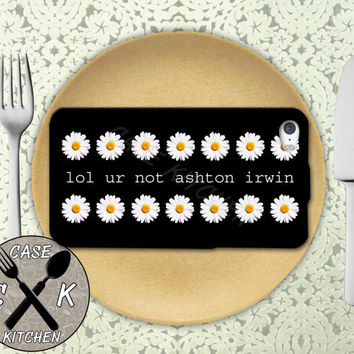 Lol Ur Not Ashton Irwin Quote Daisy Pattern Tumblr Custom Rubber Tough Phone Case For The iPhone 4 and 4s and iPhone 5 and 5s and 5c