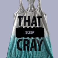 That Sh&% Cray Tank Top mature - All sizes available