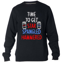 Time to get star spangled hammered Sweatshirt Sweater Crewneck Men or Women Unisex Size