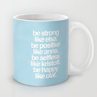 Be Strong, Be Positive, Be Selfless, Be Happy Mug by hopealittle