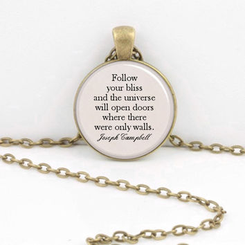 "Graduation Gift Quote ""Follow Your Bliss"" Joseph Campbell  Pendant Necklace Key Ring"
