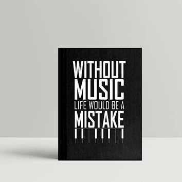 """Music Motivating Quote – """"Without music life would be a mistake."""" 8"""" x 10"""" & A3 Poster Wall Decor, Typographic Poster, Motivating Poster"""