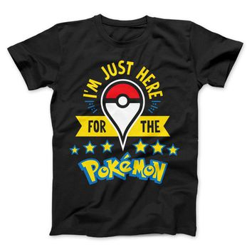I'm Just Here For The Pokemon Limited Edition Print T-shirt