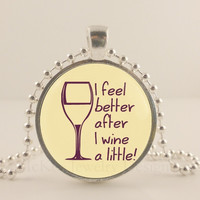 "I feel better after I wine a little. Cream and purple, 1"" glass and metal Pendant necklace Jewelry."