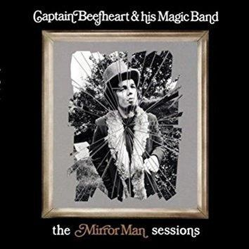 CAPTAIN BEEFHEART & HIS MAGIC BAND - Mirrorman Sessions